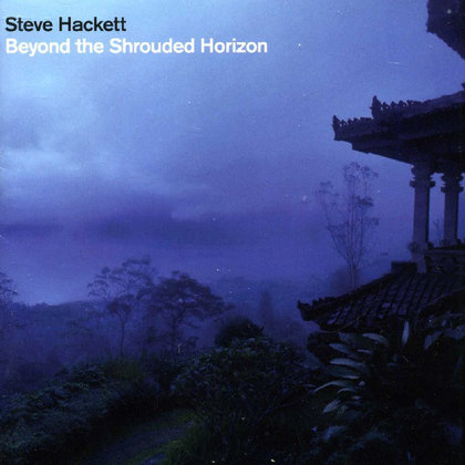 Hackett, Steve - Beyond The Shrouded Horizon